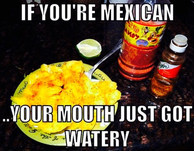 ༻❁༺ ❤️ ༻❁༺ If Your Mexican—You're Mouth Just Got Watery. ༻❁༺ ❤️ ༻❁༺