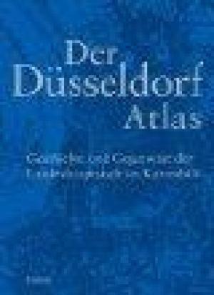 Der Düsseldorf Atlas. Geschichte und Gegenwart der Landeshauptstadt im Kartenbild.: FRATER ...