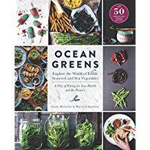 Ocean Greens: Explore the World of Edible Seaweed and Sea Vegetables