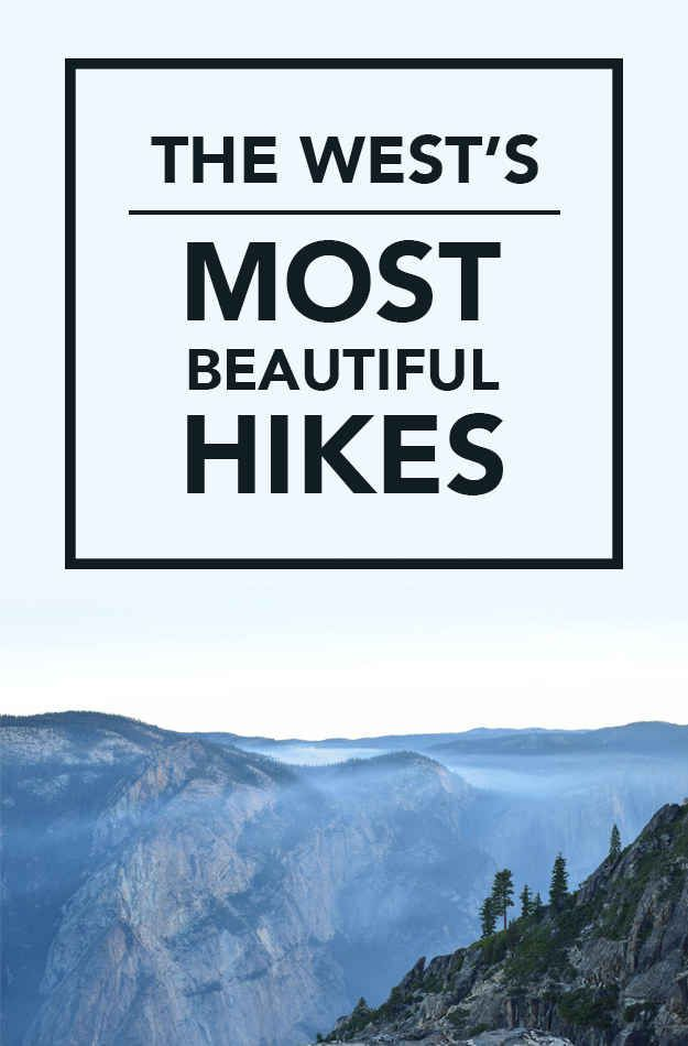 Travel. Do ALL of these. Wow, sooo gorgeous! 16 Of The Most Photogenic Hikes On The West Coast