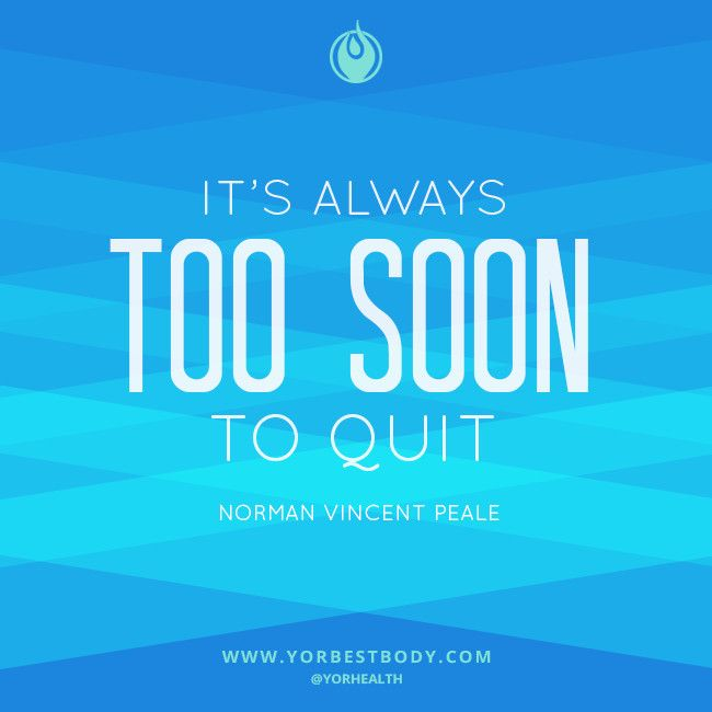 It's always too soon to quit! - #NormanVincentPeale