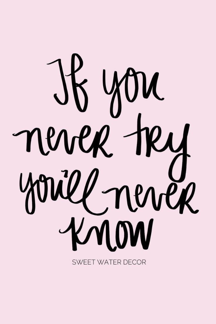 If You Never Try You Ll Never Know Trying Something New Quotes Something New Quotes Opportunity Quotes