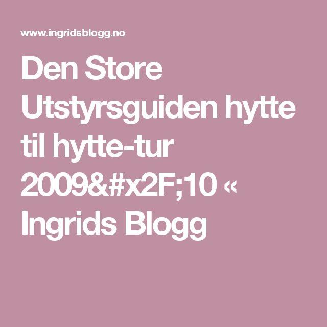 Den Store Utstyrsguiden hytte til hytte-tur 2009/10 « Ingrids Blogg