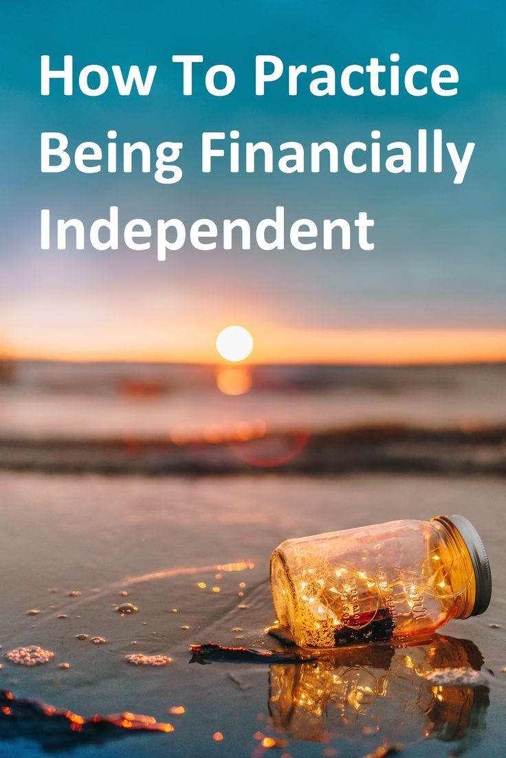 How to practice being financially independent and the benefits of doing so.