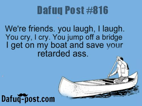 """Best friends FOR MORE OF """"DAFUQ POSTS"""" click HERE<—- funny posts, and relatable quotes"""