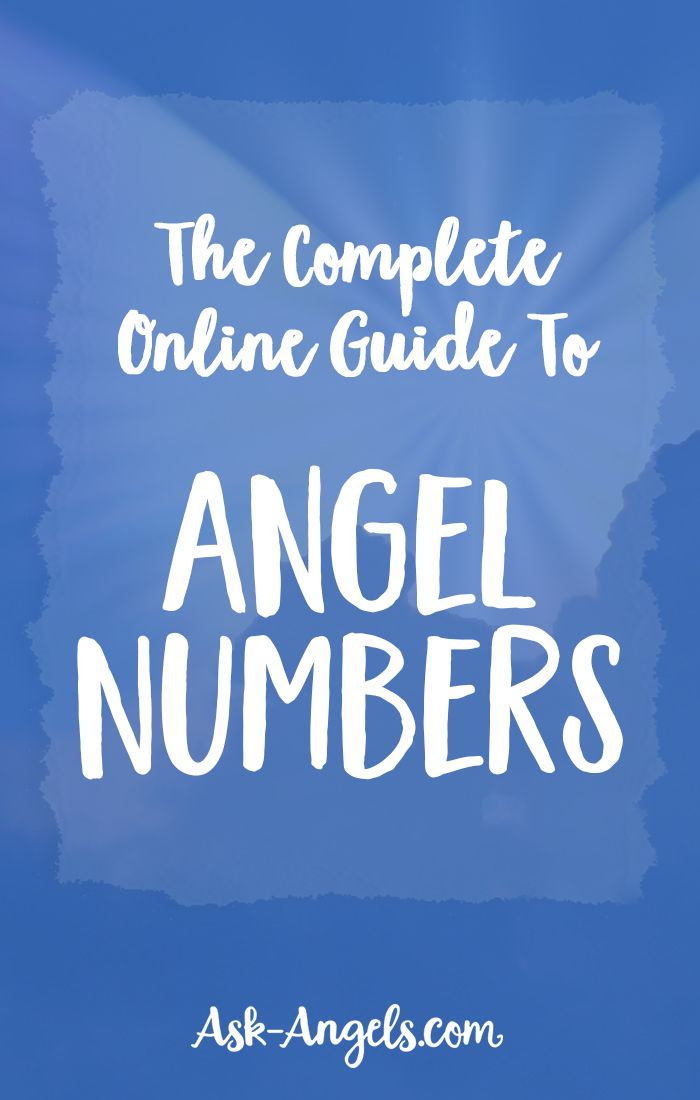 The Complete Online Guide To Angel Numbers