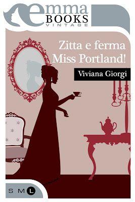Peccati di Penna: SEGNALAZIONE - Zitta e ferma, Miss Portland! di Vi...