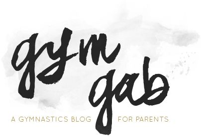 JESSIE'S 5 TIPS FOR BETTER GYM-RAT PARENTING - Gym Gab