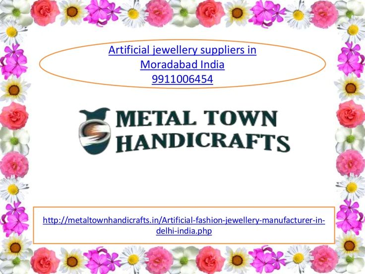 Artificial fashion jewellery 9911006454 suppliers, manufacturers in moradabad india onilne by Metaltown Handicrafts via slideshare