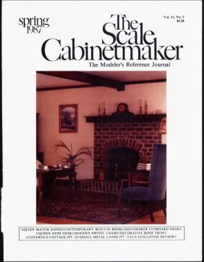 """TSC Vol. 11 No. 1 The Scale Cabinetmaker: The Scale Modeler's Reference Journal. Now available as a downloadable pdf. In this issue, you can learn more about using a small metal lathe, explore the world of decorative roof trim; and build a Queen Anne Des, a Shaker Cupboard Desk, seven match safes for your miniature kitchen, build the second part of the Cotswold Cottage, and build a 1/2"""" contemporary built-in bookcase."""