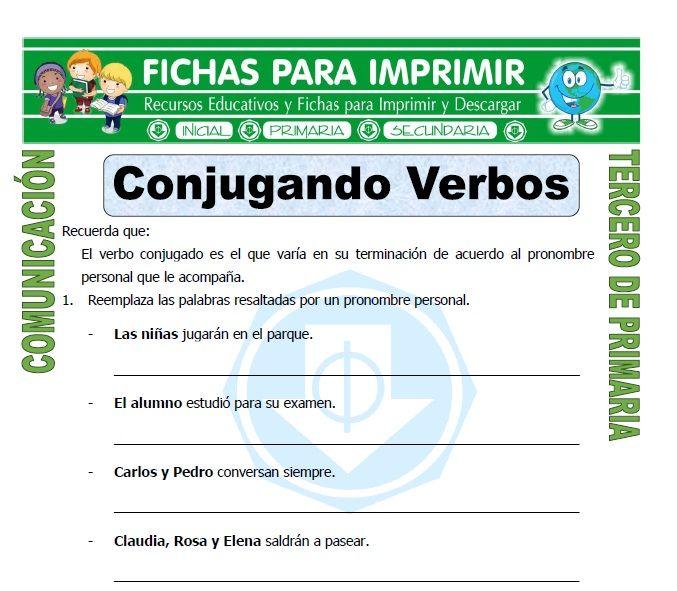 Ficha De Conjugar Verbos Para Tercero De Primaria Tercero De Primaria Lectura De Tercer Grado Actividades Para Clase De Español