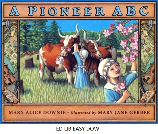 A Pioneer ABC - by Mary Alice Downie.