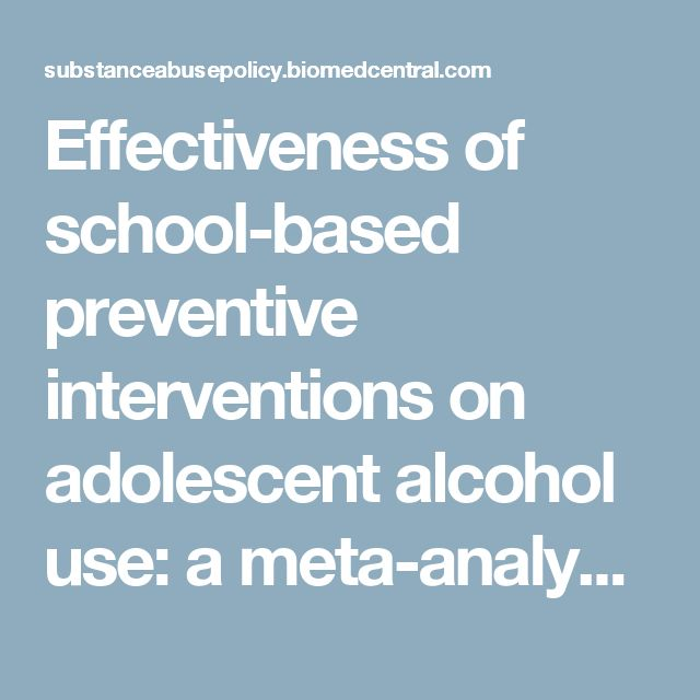 Effectiveness of school-based preventive interventions on adolescent alcohol use: a meta-analysis of randomized controlled trials | Substance Abuse Treatment, Prevention, and Policy | Full Text