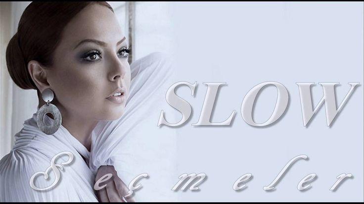 Ebru Gündeş - Seçme En İyi Slow Şarkılar