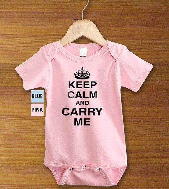 Keep Calm and Carry Me Funny Onesie Blue or Pink