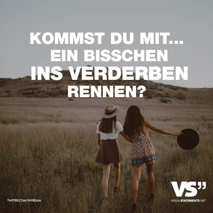 """Visual Statements®️️️️️️ Sprüche/ Zitate/ Quotes/ Leben/ """"KOMMST DU MIT... EIN BISSCHEN INS VERDERBEN RENNEN?"""""""