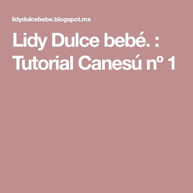 Lidy Dulce bebé. : Tutorial Canesú nº 1