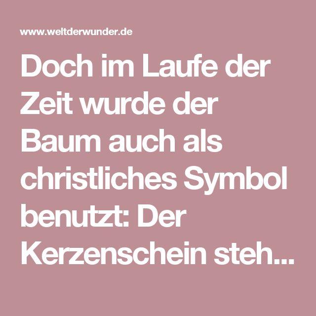 Doch im Laufe der Zeit wurde der Baum auch als christliches Symbol benutzt: Der Kerzenschein steht für das Licht, das durch die Geburt Christi in die Welt kam, der Stern an der Spitze des Baumes steht für den Stern von Bethlehem. Ab dem Spätmittelalter wurde der Nadelbaum mit Schmuck behängt. Es heißt, die Bruderschaft der Bäckerknechte habe bereits 1419 im Heilig Geist Spital zu Freiburg im Breisgau eine Tanne mit Lebkuchen, Äpfeln, Goldstreifen, gefärbten Nüssen und Papier dekoriert –…