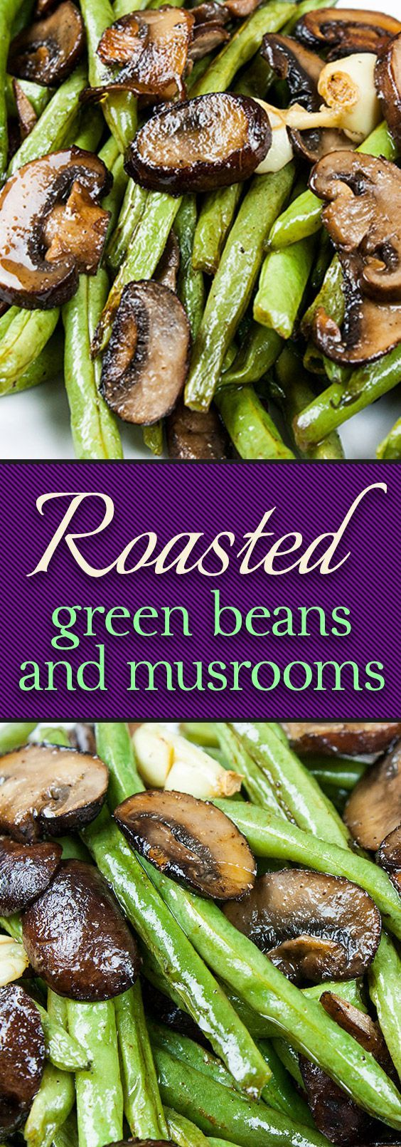 Green beans and roasted mushrooms – Fresh green beans and green mushrooms …   – Haricots