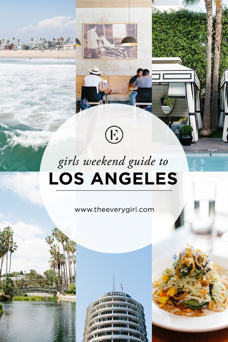 Girls' Weekend Guide to Los Angeles #theeverygirl