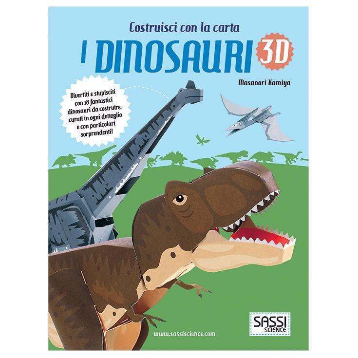 #Sassi Junior - Sassi Science: Costruisci con la Carta. I Dinosauri 3D - 18 dinosauri da costruire. #ecologia #libro #gioco