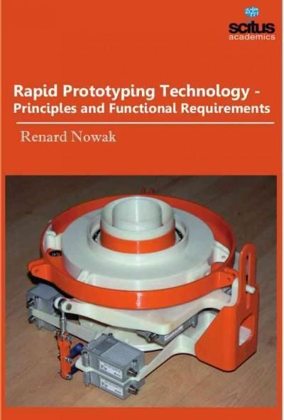 Rapid Prototyping Technology: Principles and Functional Requirements