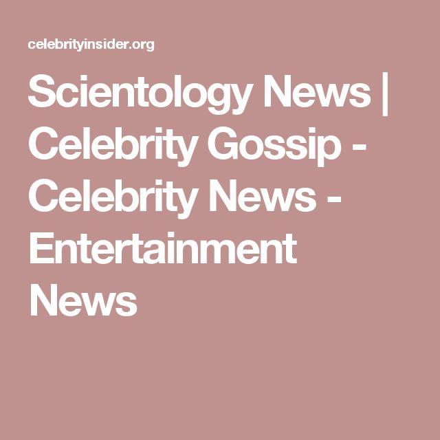 Scientology News   Celebrity Gossip - Celebrity News - Entertainment News