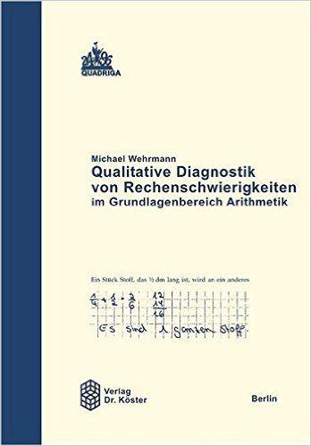 Qualitative Diagnostik von Rechenschwierigkeiten im Grundlagenbereich Arithmetik: Amazon.de: Michael Wehrmann: Bücher
