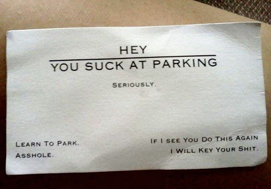 "need a stack of these ""you suck at parking"" cardsEms Laugh, Funny Shit, Funny Win, Parks Cards, Suck, Cute Funny, Things, Fun Pics, A Quotes"