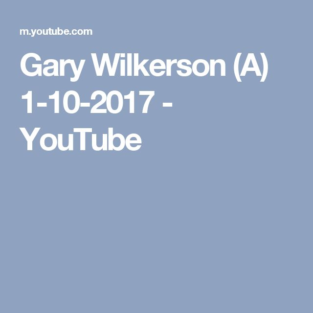 Gary Wilkerson (A) 1-10-2017 - YouTube
