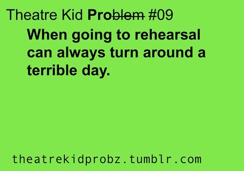 theatre problems | theatre kid problems ] | Perfect Sayings