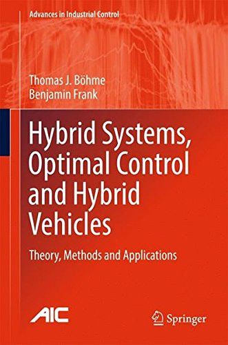 Hybrid Systems, Optimal Control and Hybrid Vehicles: Theory, Methods and Applications (Advances in Industrial Control)