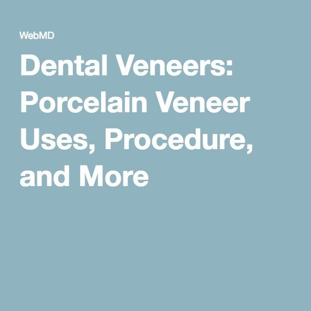 Dental Veneers: Porcelain Veneer Uses, Procedure, and More