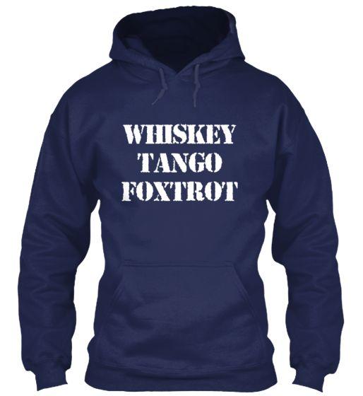 Whisky Tango Foxtrot Limited Hoodie | Teespring