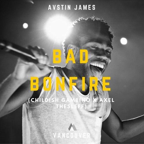 AVSTIN JAMES - Bad Bonfire (Childish Gambino X Axel Thesleff) [YouKnowWhatsGood Premiere] by YouKnowWhatsGood