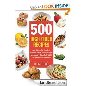 500 High Fiber Recipes: Fight Diabetes, High Cholesterol, High Blood Pressure, and Irritable Bowel Syndrome with Delicious M [Kindle Edition], (high fiber diet, high fiber foods, healthy eating, healthy diet, high fiber foods list, kindle freebie) cook-books