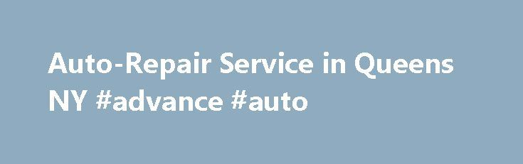 Auto-Repair Service in Queens NY #advance #auto http://auto.remmont.com/auto-repair-service-in-queens-ny-advance-auto/  #national auto # New National Auto Repair Offers Auto Repair Services in Queens and Woodside, NY Area. STATE OF THE ART EQUIPMENT Since 1980, New National Auto Repair has provided motorists in the Woodside, NY 11377 area with comprehensive auto repair services that include Car Care Services, Brakes, Services, Undercar, Heating and Cooling Services, Electrical [...]Read…