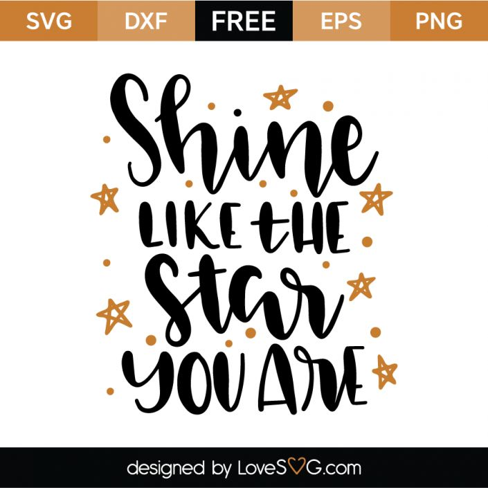 *** FREE SVG CUT FILE for Cricut, Silhouette and more *** Shine like the Star you are