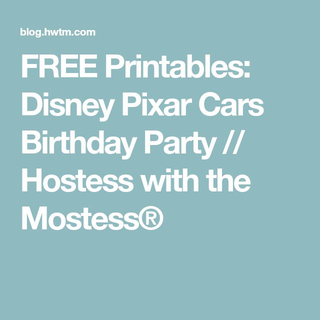 FREE Printables: Disney Pixar Cars Birthday Party // Hostess with the Mostess®