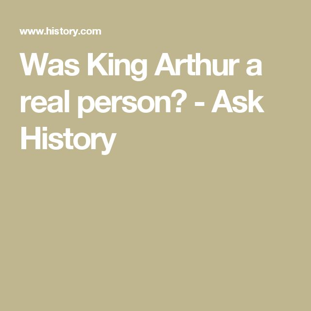 Was King Arthur a real person? - Ask History
