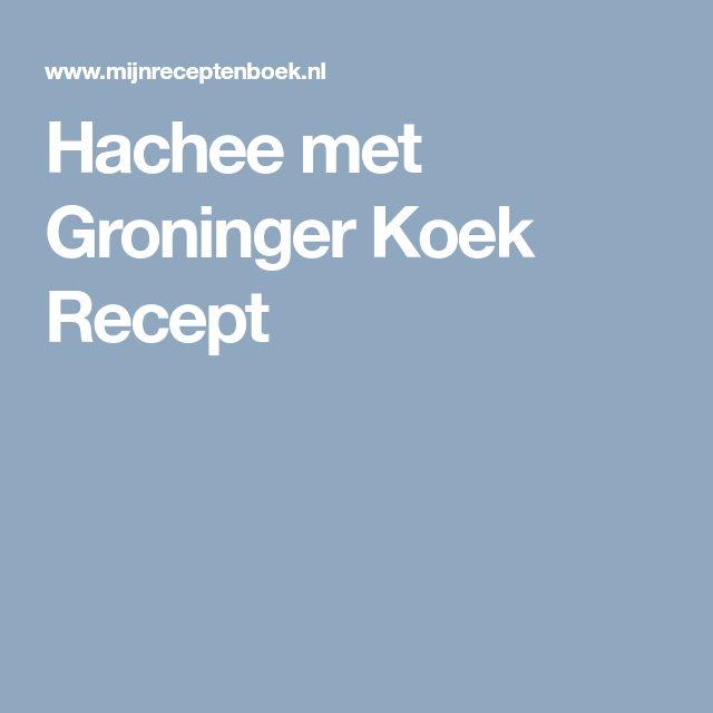 Hachee met Groninger Koek Recept