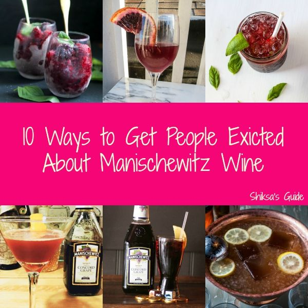 10 Ways to Get People Excited About Drinking Manischewitz Wine
