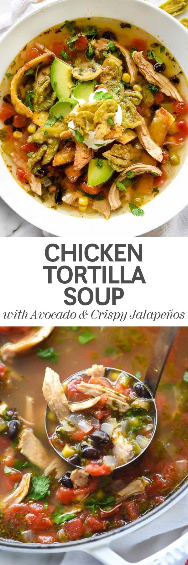 This Mexican-flavored chicken soup is truly chicken soup for the soul, with a warm broth filled with chunky bites of black beans, sweet corn, shredded chicken and tomatoes topped with its namesake tortilla strips and a surprise crispy jalapeño topper #soup #recipes #chicken #tortillasoup foodiecrush.com