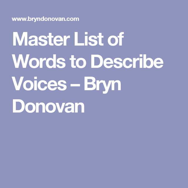Master List of Words to Describe Voices – Bryn Donovan
