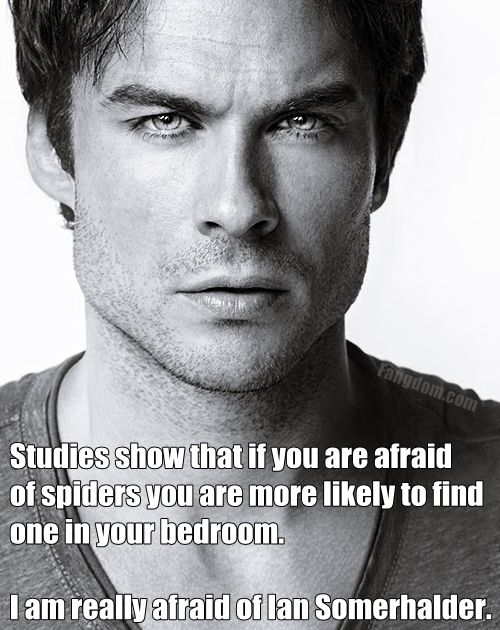 I'm TERRIFIED! ♥ Ian Somerhalder. TVD.