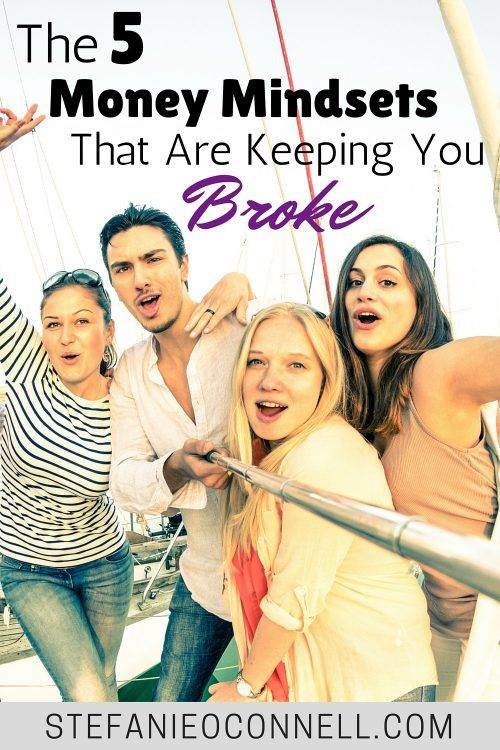 5 Money Mindsets That Are Keeping You Broke