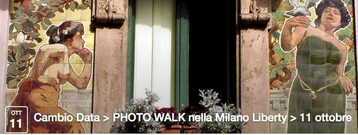 Photo Walk Milano Liberty by Capsoni > 11 OTTOBRE 2014 > Richiede la prenotazione