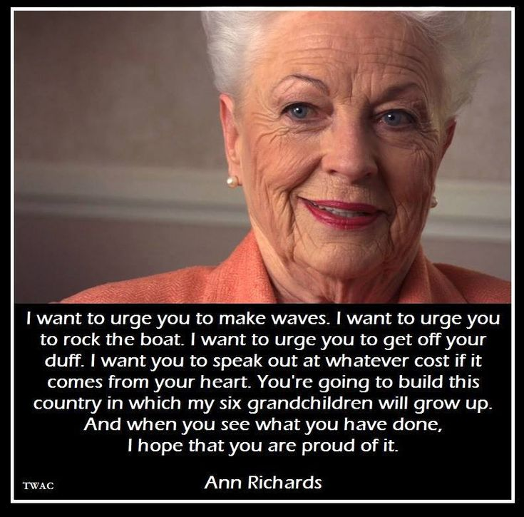 Ann Richards (I sure do miss her). She was inspirational!