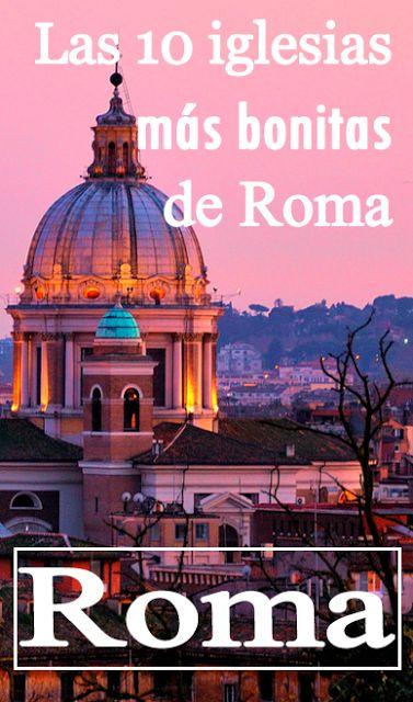 Las iglesias más bonitas de Roma. Qué iglesias imprescindibles visitar.