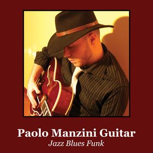 Paolo Manzini Guitar - Jazz Blues Funk